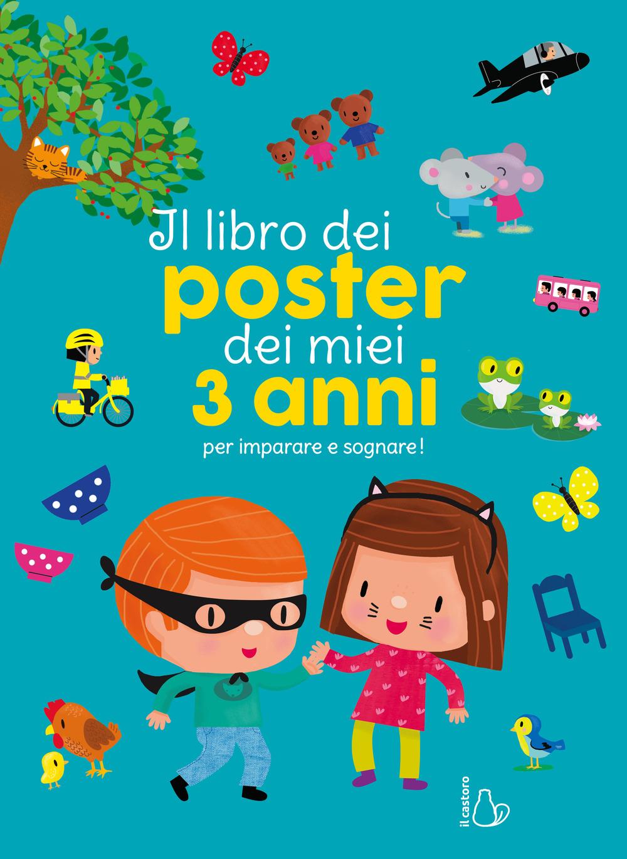 Il libro dei poster dei miei 3 anni per imparare e sognare! Ediz. a colori