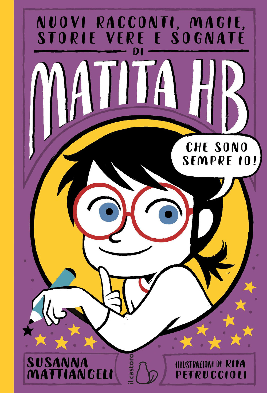Nuovi racconti, magie, storie vere e sognate di Matita HB