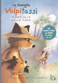 FAMIGLIA VOLPITASSI - SCOMPIGLIO NELLA TANA di LUCIANI B. - THARLET E.