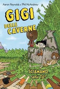 GIGI DELLE CAVERNE SCIAMANO SARAI TU di REYNOLDS A. - MCANDREW P.