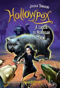 HOLLOWPOX - A CACCIA DI MORRIGAN CROW di TOWNSEND JESSICA