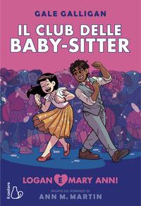 CLUB DELLE BABY SITTER - LOGAN E MARY ANN ! di GALLIGAN GALE