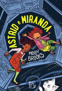 ASTRID E MIRANDA di BROOKS MOLLY