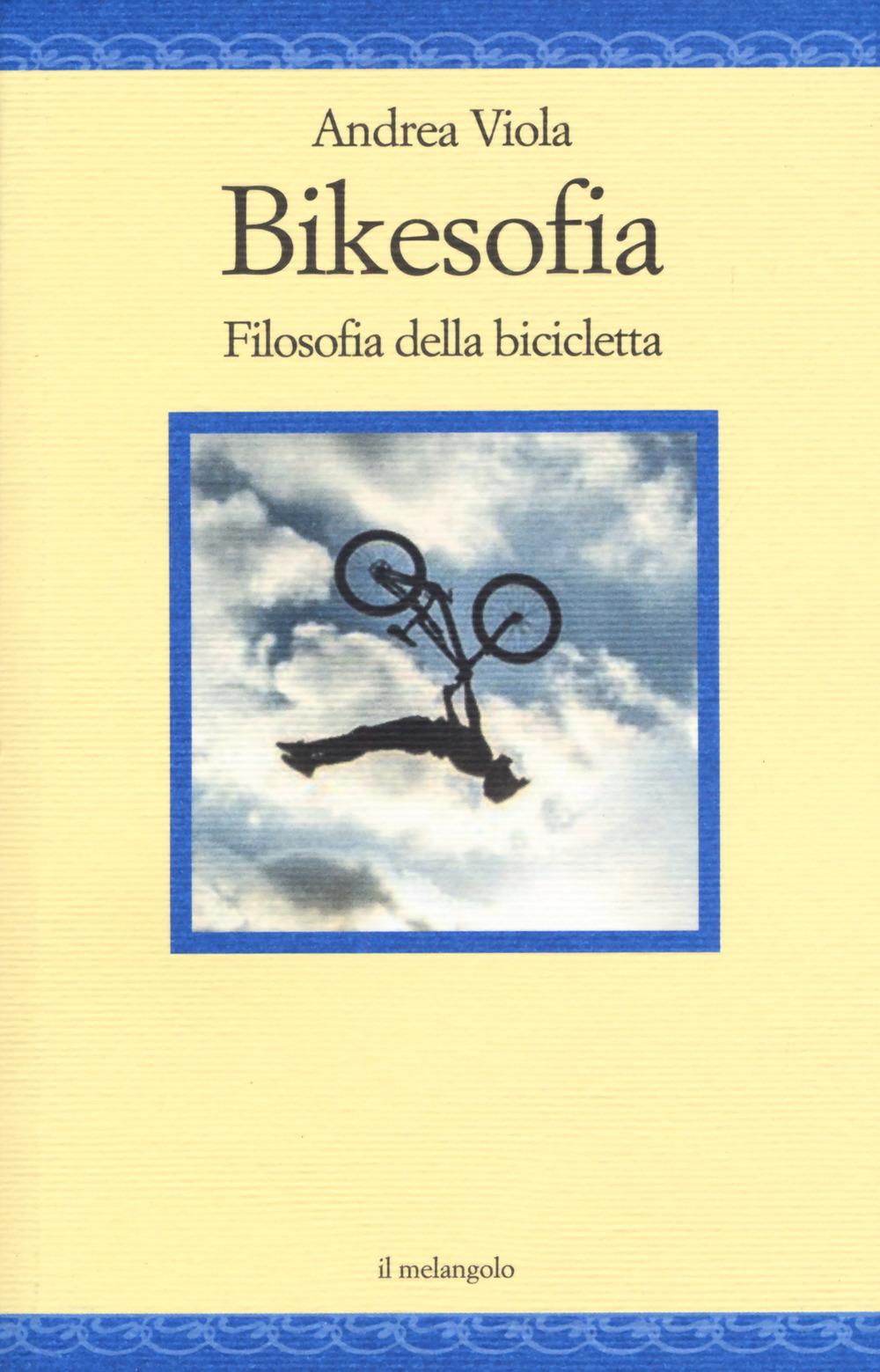 Bikesofia. Filosofia della bicicletta