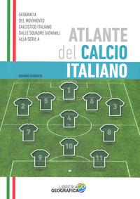 ATLANTE DEL CALCIO ITALIANO - GEOGRAFIA DEL MOVIMENTO CALCISTICO ITALIANO DALLE SQUADRE...