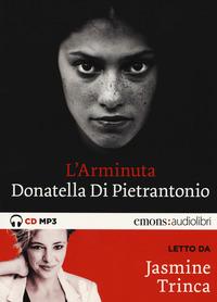 ARMINUTA - AUDIOLIBRO CD MP3 di DI PIETRANTONIO D. - TRINCA J.