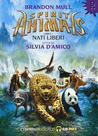 SPIRIT ANIMALS 1 - NATI LIBERI - AUDIOLIBRO CD MP3 di MULL BRANDON