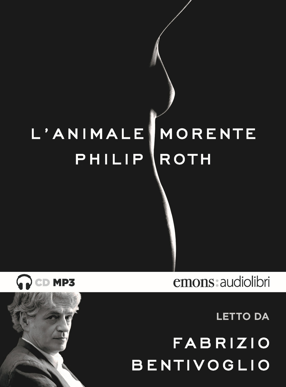 ANIMALE MORENTE LETTO DA FABRIZIO BENTIVOGLIO. AUDIOLIBRO. CD AUDIO FORMATO MP3 (L')