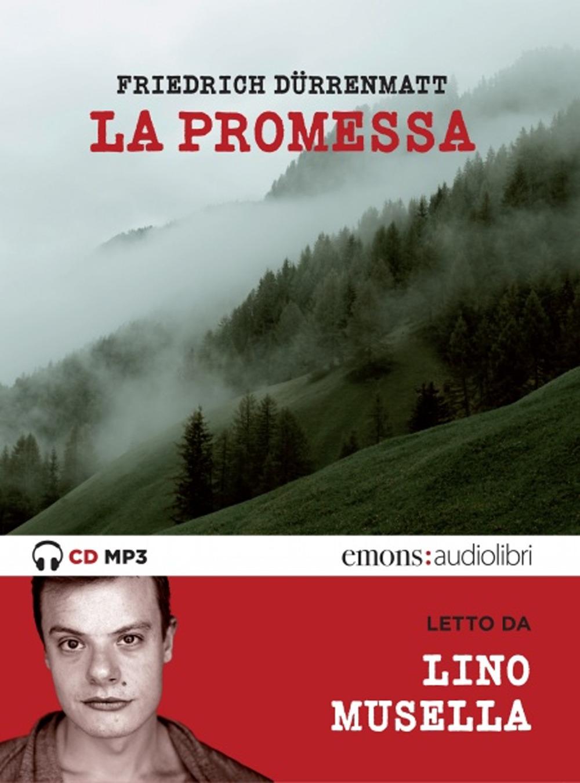 PROMESSA LETTO DA LINO MUSELLA (LA) - Dürrenmatt Friedrich - 9788869865954