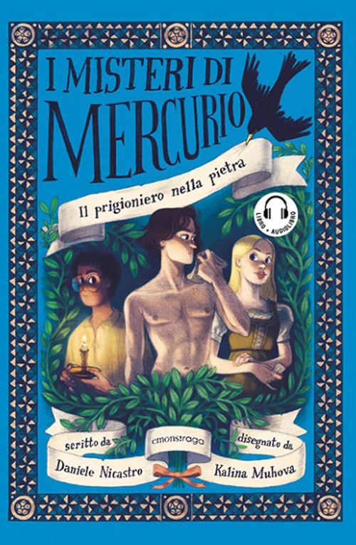PRIGIONIERO NELLA PIETRA. I MISTERI DI MERCURIO (IL) - Nicastro Daniele - 9788869866012