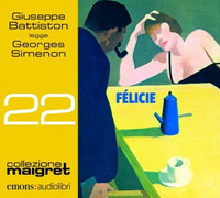 FELICIE - AUDIOLIBRO CD MP3 di SIMENON G. - BATTISTON G.