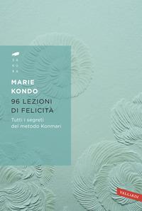 96 LEZIONI DI FELICITA' di KONDO MARIE