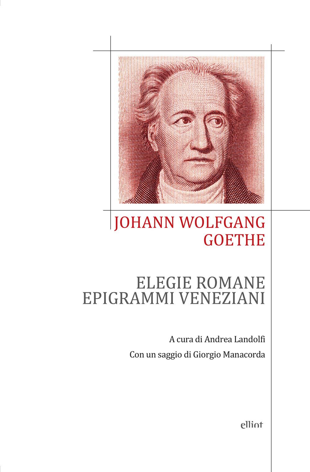 ELEGIE ROMANE EPIGRAMMI VENEZIANI - 9788869934544