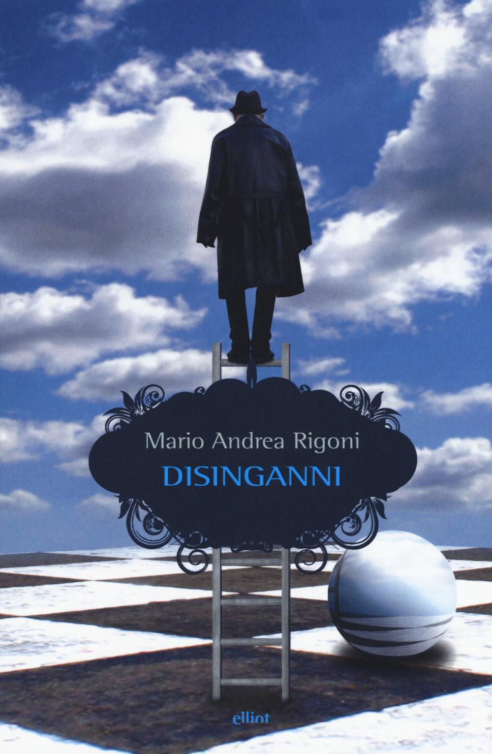 DISINGANNI - MARIO ANDREA RIGONI - 9788869937118