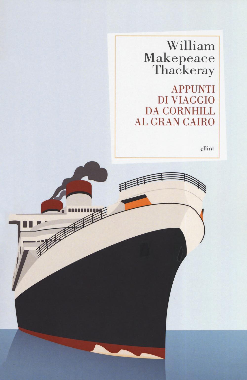 Appunti di viaggio da Cornhill al Gran Cairo - Thackeray William Makepeace - 9788869937507