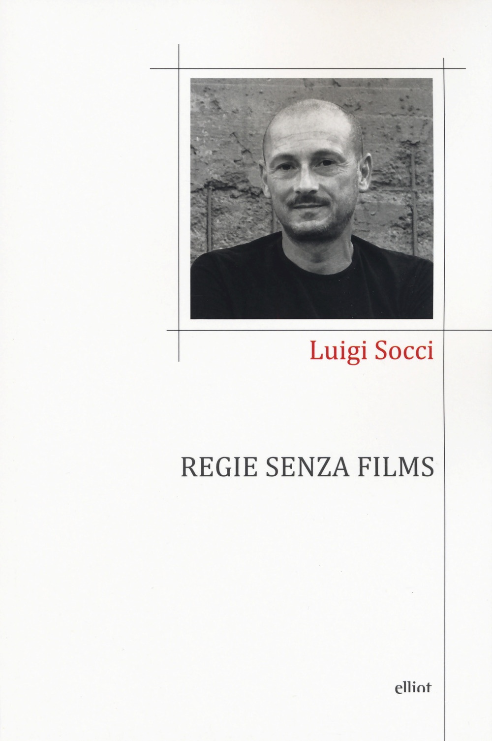 REGIE SENZA FILMS - Socci Luigi - 9788869939174