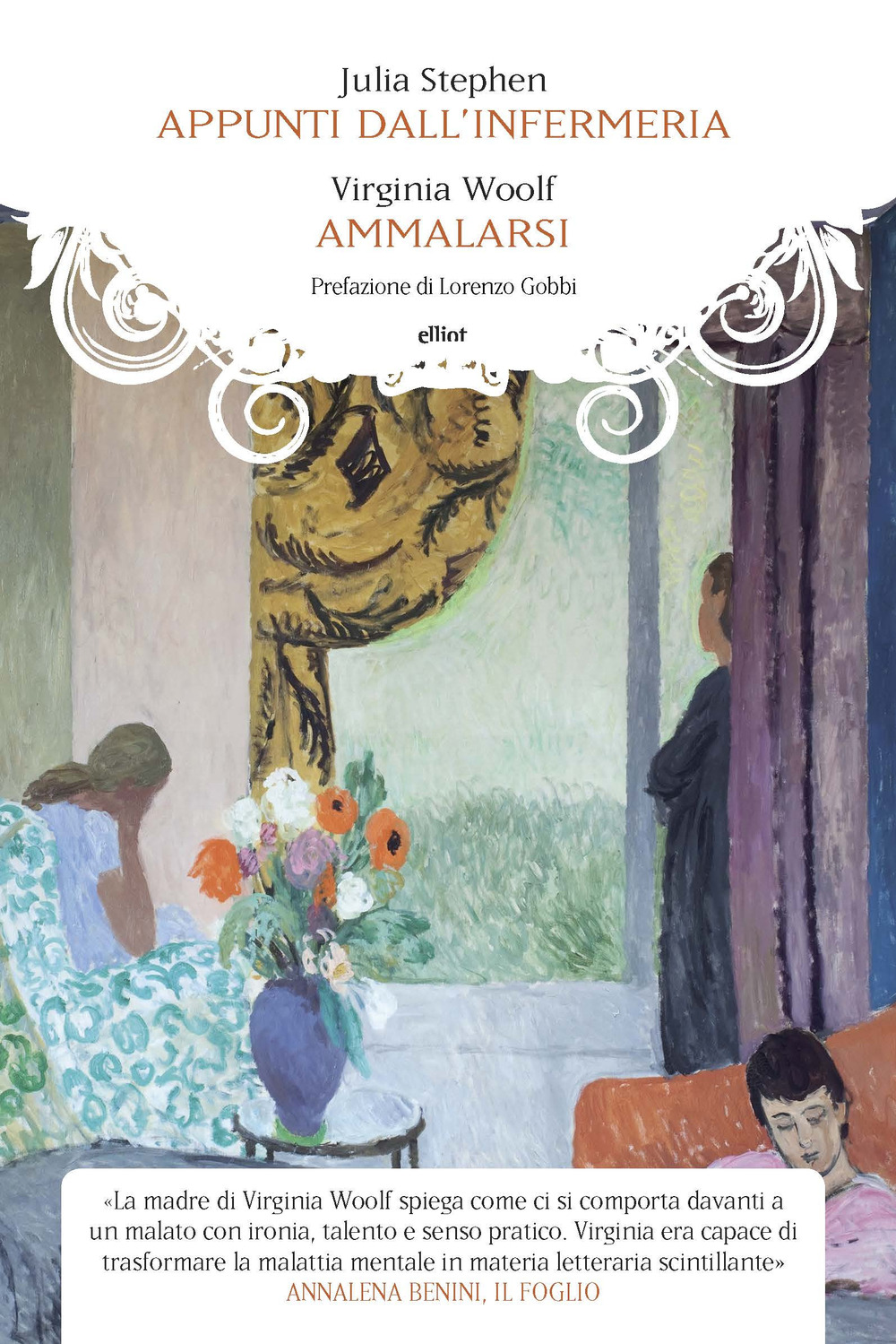 AMMALARSI-APPUNTI DALL'INFERMERIA - Woolf Virginia; Stephen Julia - 9788869939259