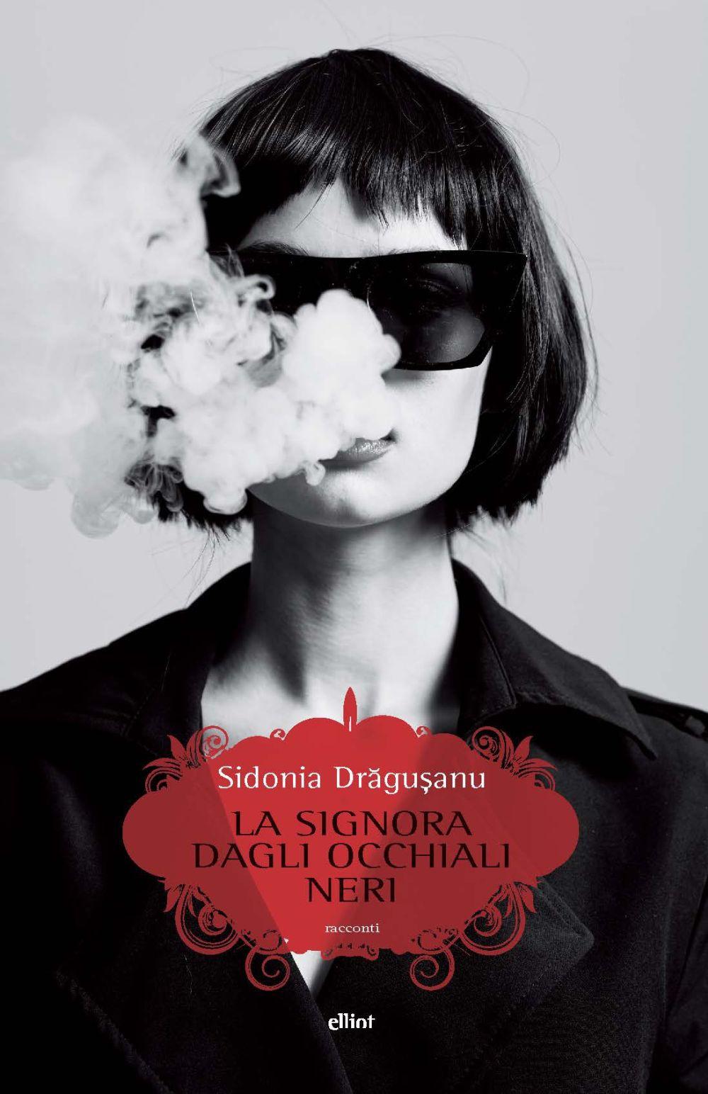 SIGNORA CON GLI OCCHIALI NERI (LA) - Dragusanu Sidonia - 9788869939433