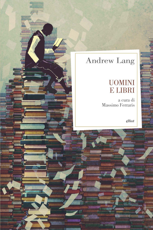 UOMINI E LIBRI - Lang Andrew - 9788869939464