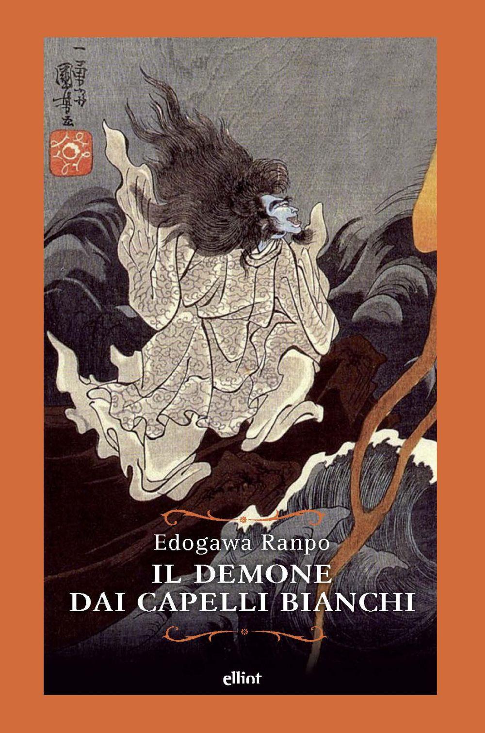 DEMONE DAI CAPELLI BIANCHI (IL) - Ranpo Edogawa - 9788869939778