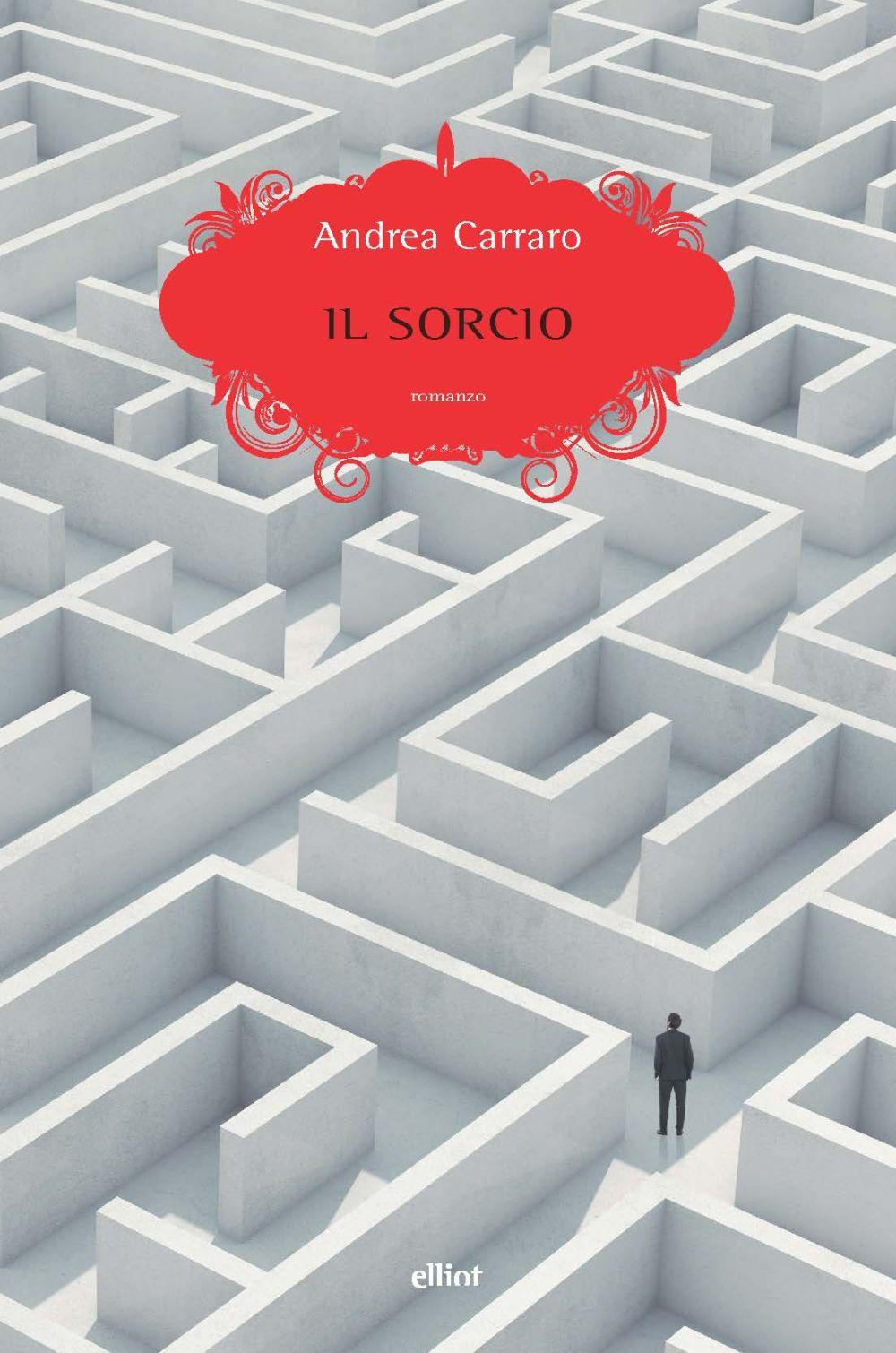 SORCIO (IL) - Carraro Andrea - 9788869939808