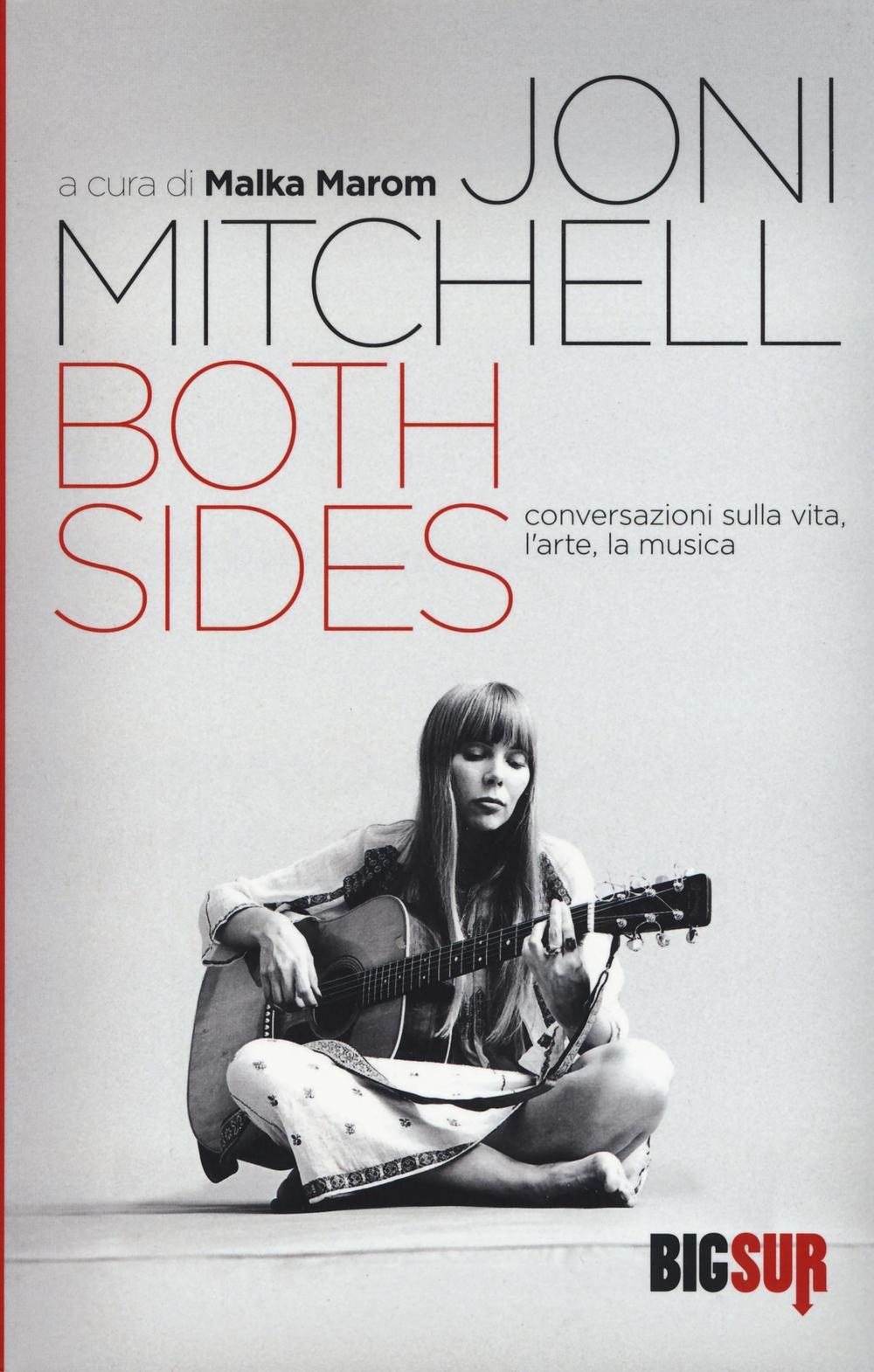 Both sides. Conversazioni sulla vita, l'arte, la musica. Ediz. illustrata