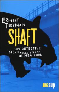 SHAFT - UN DETECTIVE NERO SULLE STRADE DI NEW YORK di TIDYMAN ERNEST