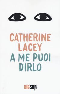 A ME PUOI DIRLO di LACEY CATHERINE