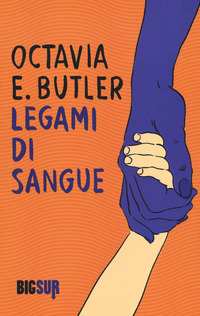 LEGAMI DI SANGUE di BUTLER OCTAVIA E.