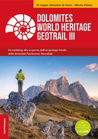 DOLOMITI WORLD HERITAGE GEOTRAIL III CON MAPPA