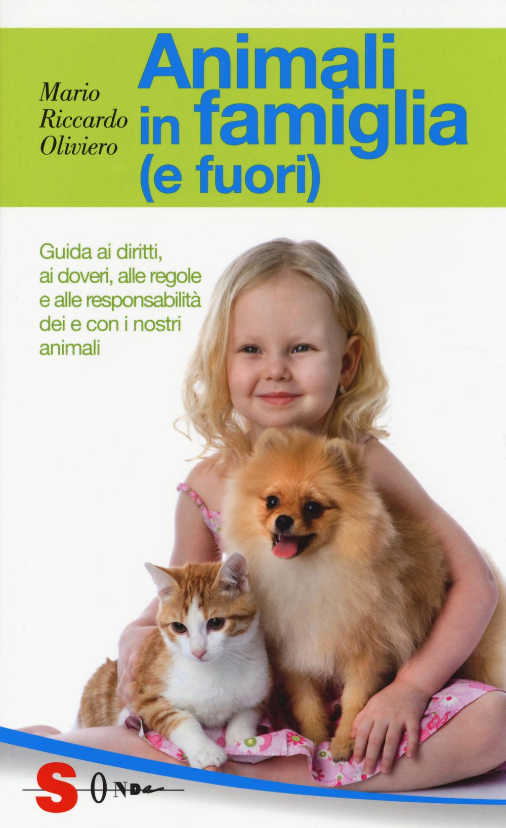 ANIMALI IN FAMIGLIA (E FUORI). GUIDA AI DIRITTI, AI DOVERI, ALLE REGOLE E ALLE RESPONSABILITÀ DEI E CON I NOSTRI ANIMALI - 9788871067087
