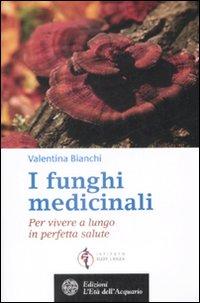 I FUNGHI MEDICINALI *** - 9788871363080