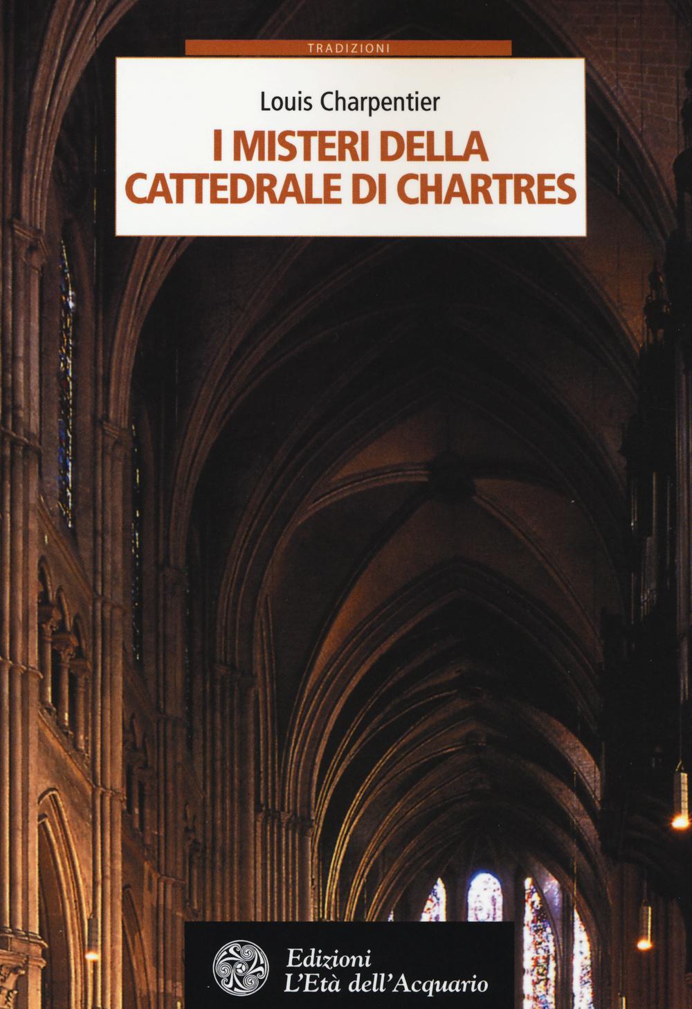 MISTERI CATTEDRALE DI CHARTRES 2^ ED. *** - 9788871365015