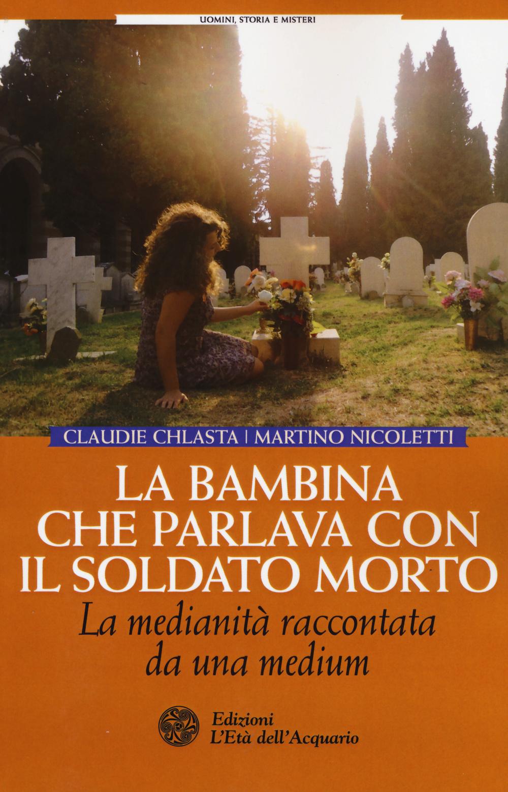 LA BAMBINA CHE PARLAVA CON IL SOLDATO MORTO - 9788871365831