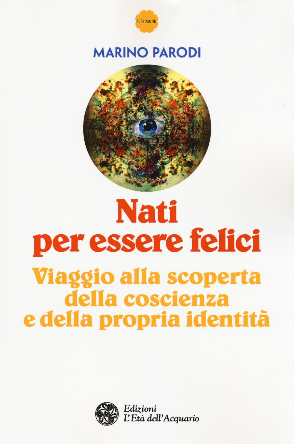 NATI PER ESSERE FELICI - 9788871365978