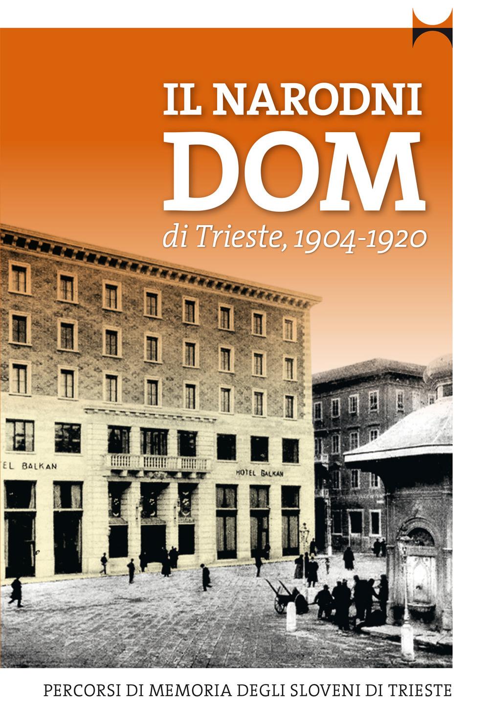 Il Narodni Dom di Trieste (1904-1920)