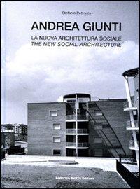 ANDREA GIUNTI. LA NUOVA ARCHITETTURA SOCIALE. EDIZ. ITALIANA E INGLESE - 9788871796345