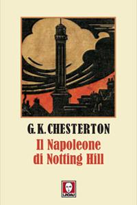 IL NAPOLEONE DI NOTTING HILL F.C. *** - CHESTERTON GILBERT K. - 9788871808758
