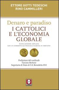 DENARO E PARADISO I CATTOLICI E L'ECONOMIA GLOBALE - 9788871808802