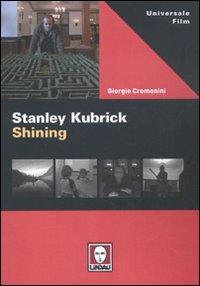 STANLEY KUBRICK. SHINING F.C. *** 2^ ED. - CREMONINI GIORGIO - 9788871809038