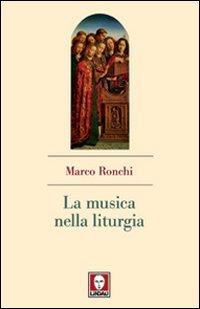 LA MUSICA NELLA LITURGIA - 9788871809281