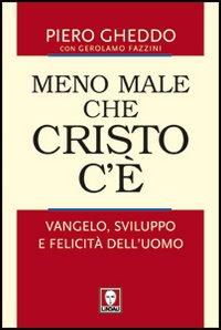 MENO MALE CHE CRISTO C'E'  F.C. - GHEDDO PIERO, FAZZINI GEROLAMO - 9788871809472