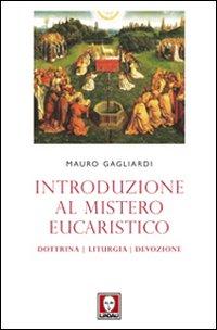 INTRODUZIONE AL MISTERO EUCARISTICO - 9788871809793