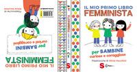 MIO PRIMO LIBRO FEMMINISTA - PER BAMBNE CURIOSE E CORAGGIOSE di VECCHINI SILVIA