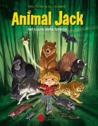 ANIMAL JACK NEL CUORE DELLA FORESTA di PRICKLY M. - TOUSSAINT K.