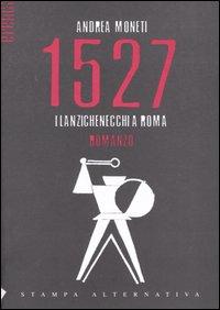 1527. I LANZICHENECCHI A ROMA - 9788872268582