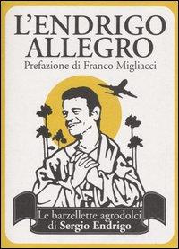 ENDRIGO ALLEGRO. LE BARZELLETTE AGRODOLCI DI SERGIO ENDRIGO (L') - Endrigo C. (cur.) - 9788872269220