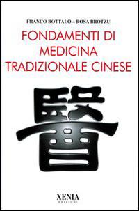 FONDAMENTI DI MEDICINA TRADIZIONALE CINESE di BOTTALO F. - BROTZU R.