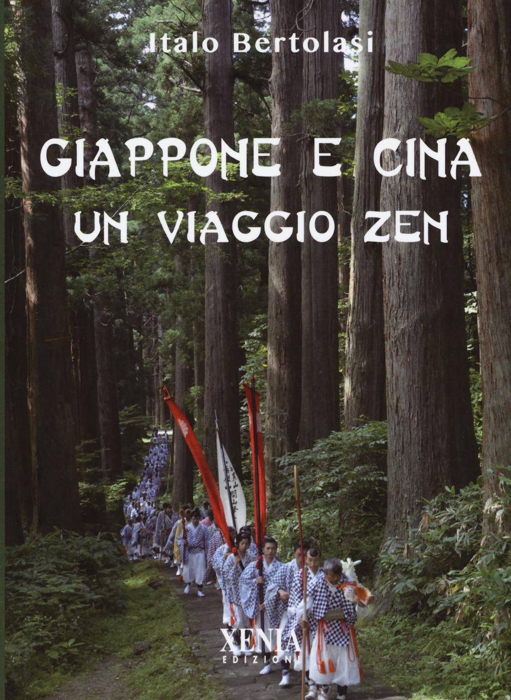 GIAPPONE E CINA. UN VIAGGIO ZEN - Bertolasi Italo - 9788872738757