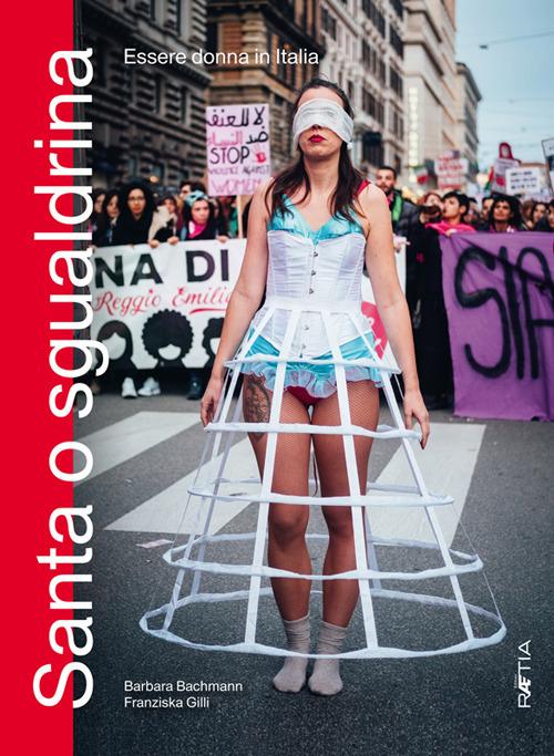 Santa o sgualdrina. Essere donna in Italia